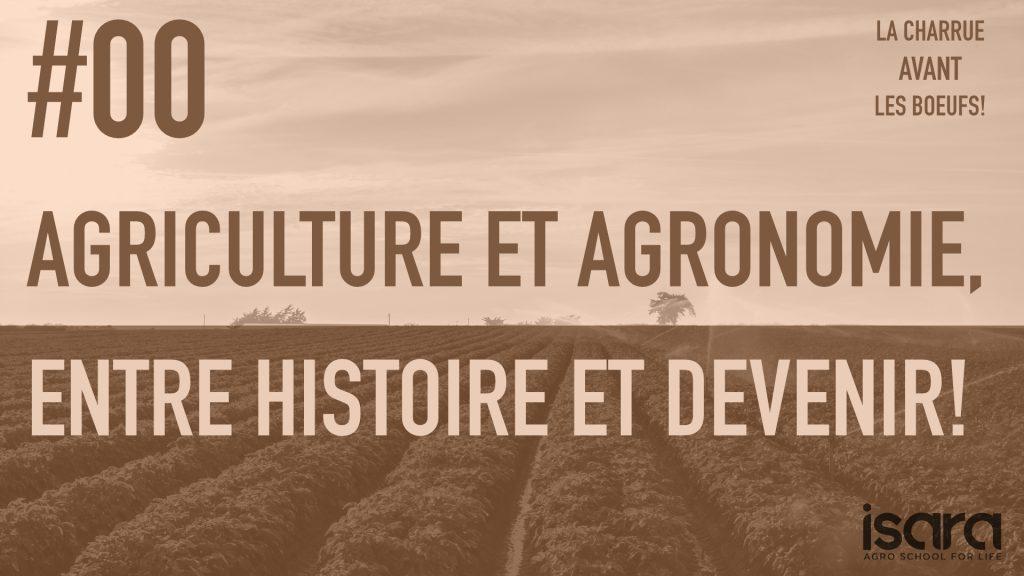 Agriculture et Agronomie entre Histoire et Devenir